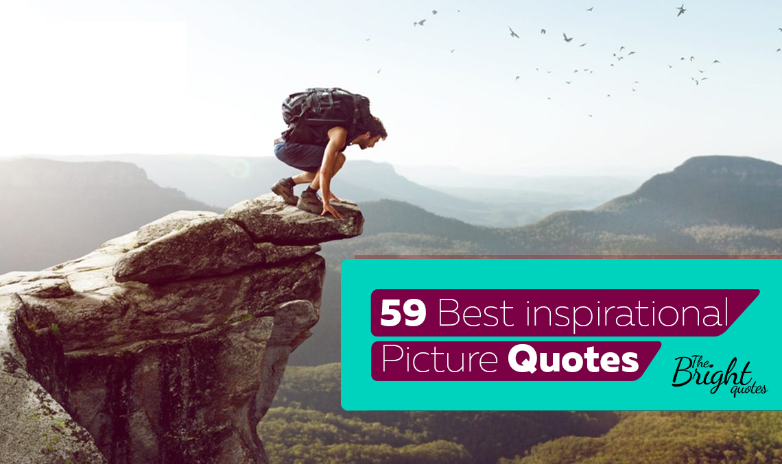 best picture quotes 59 pictures with inspirational quotes