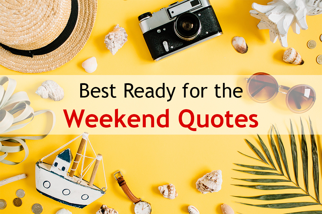 best ready for the weekend quotes