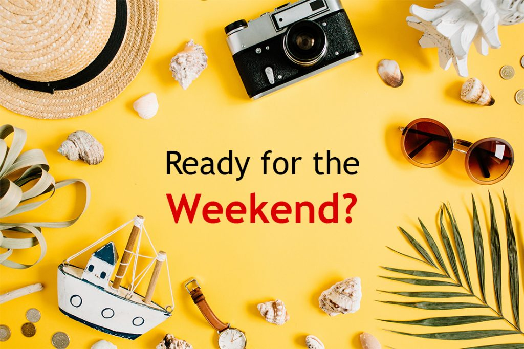 ready for the weekend?