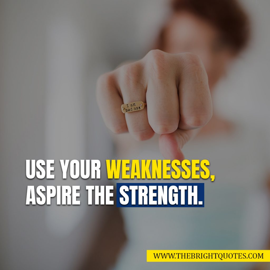 quotes about strength weakness