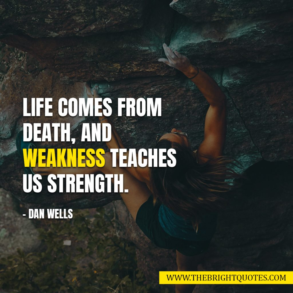 weakness comes strength quotes