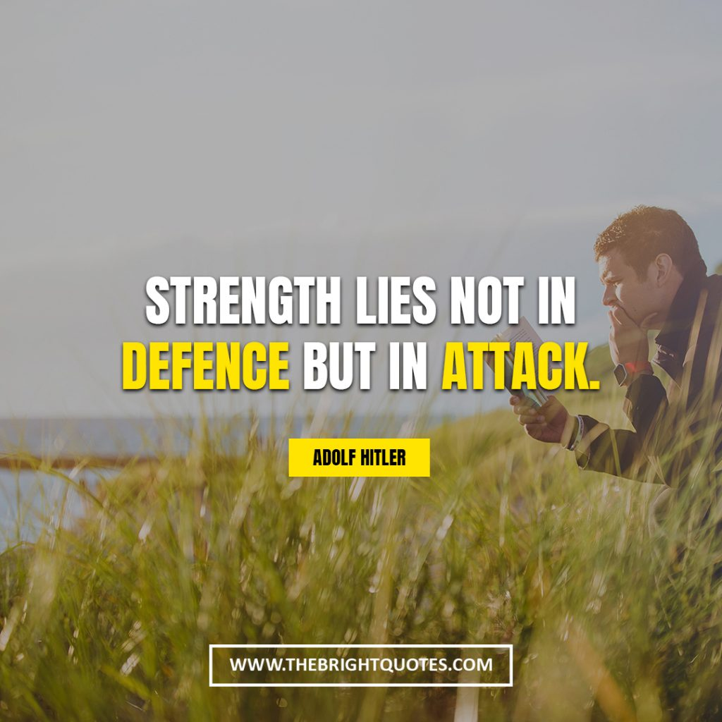 inner strength quotes Strength lies not in defence but in attack