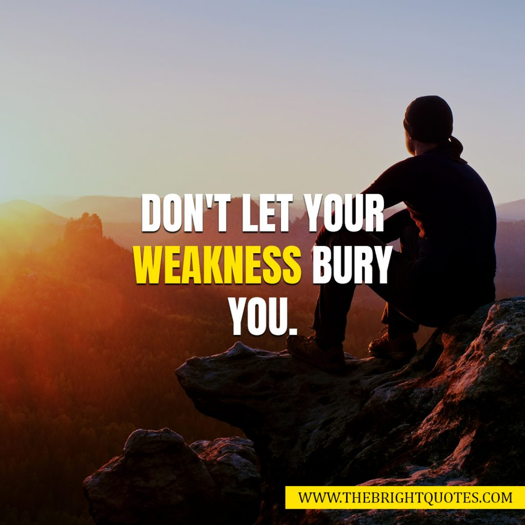 quotes for weakness