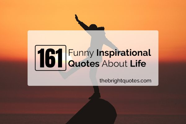 funny inspirational quotes about life