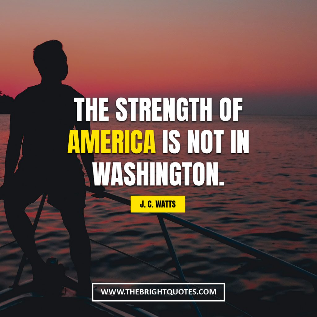 strength quote The strength of America is not in Washington