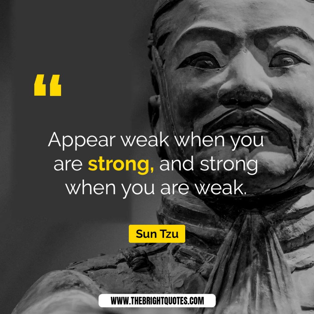 appear weak when you are strong and strong when you are weak