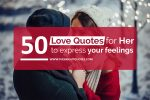 50 Cute love quotes for her to express your feelings