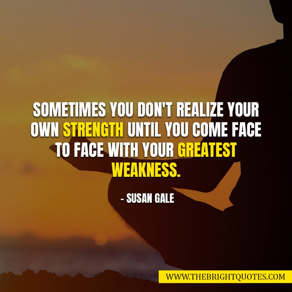 motivational quotes about strength and weakness
