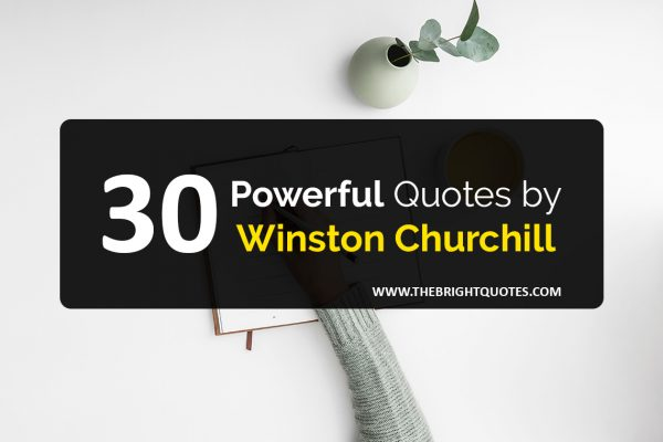 Top 30 Winston Churchill Quotes About Life & Power