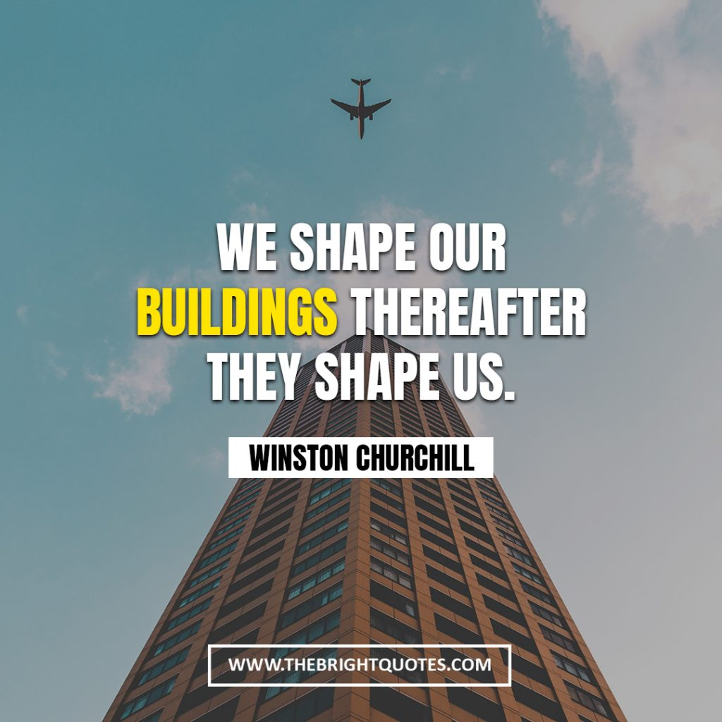 Winston Churchill quote about architecture