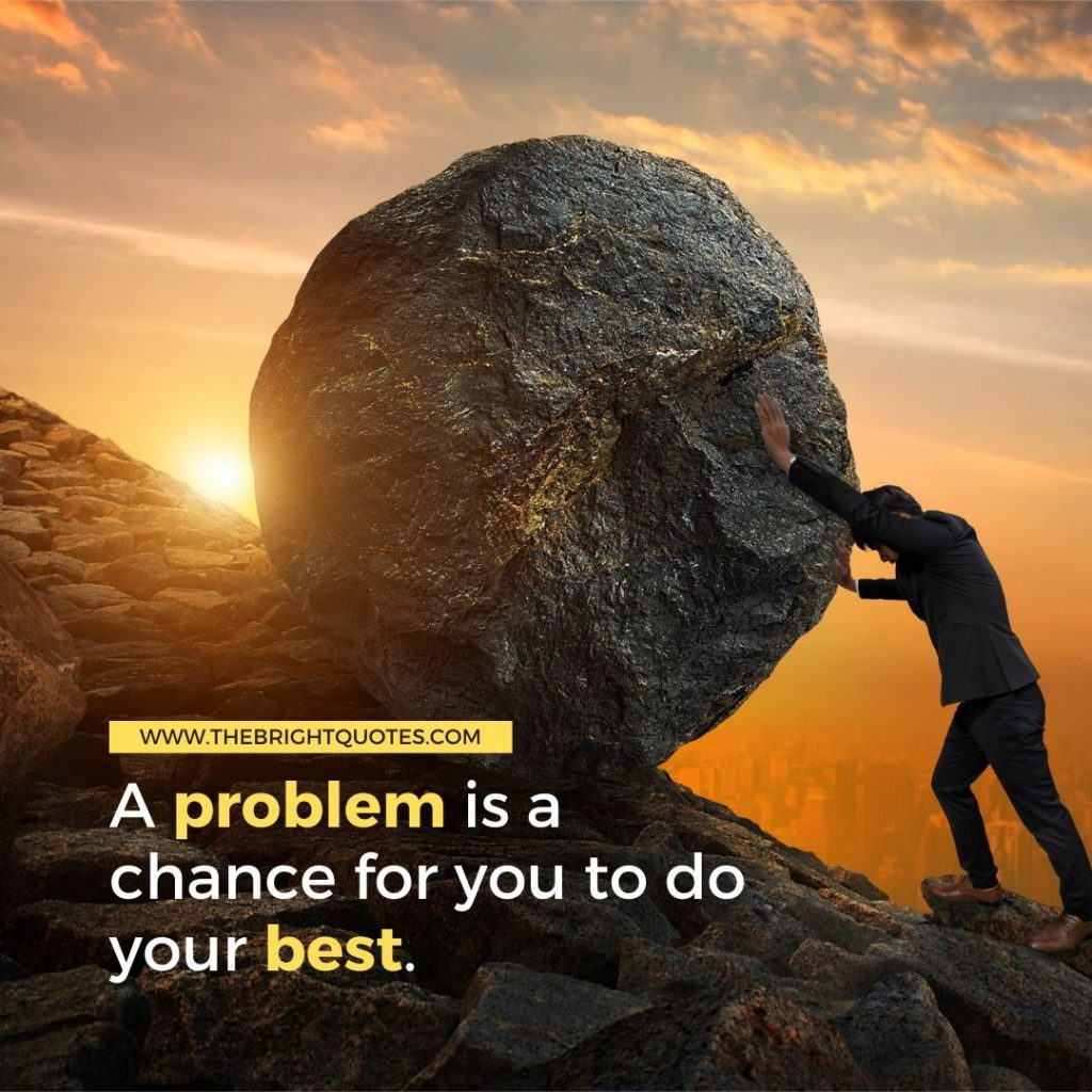 motivational quote a problem is a chance for you