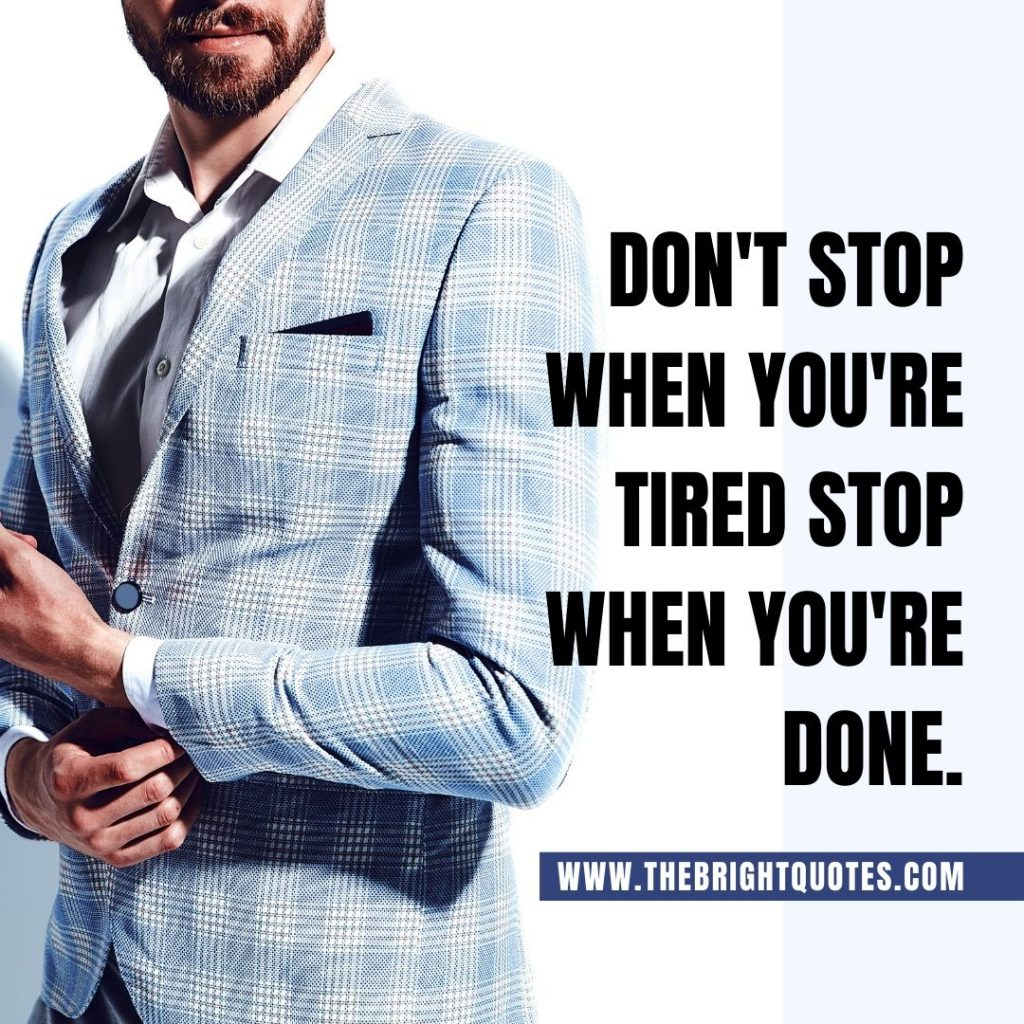 motivational quote don't stop when you're tired stop when you're done