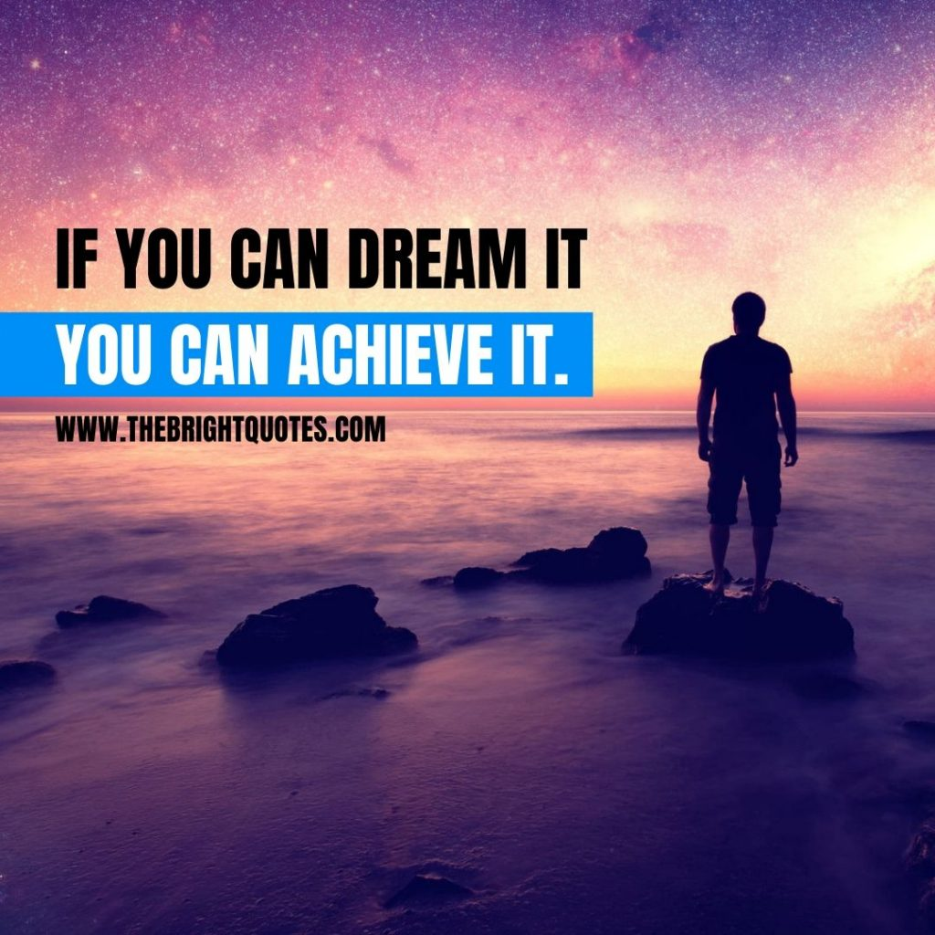motivational quote if you can dream it you can achieve it