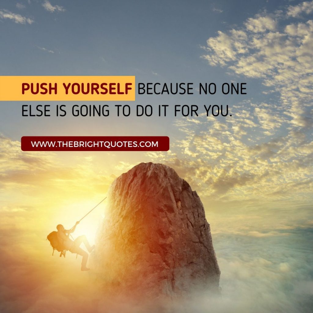 motivational quote push yourself because no one else is going to do it for you