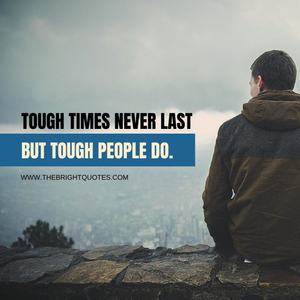 motivational quote tough times never last but tough people do
