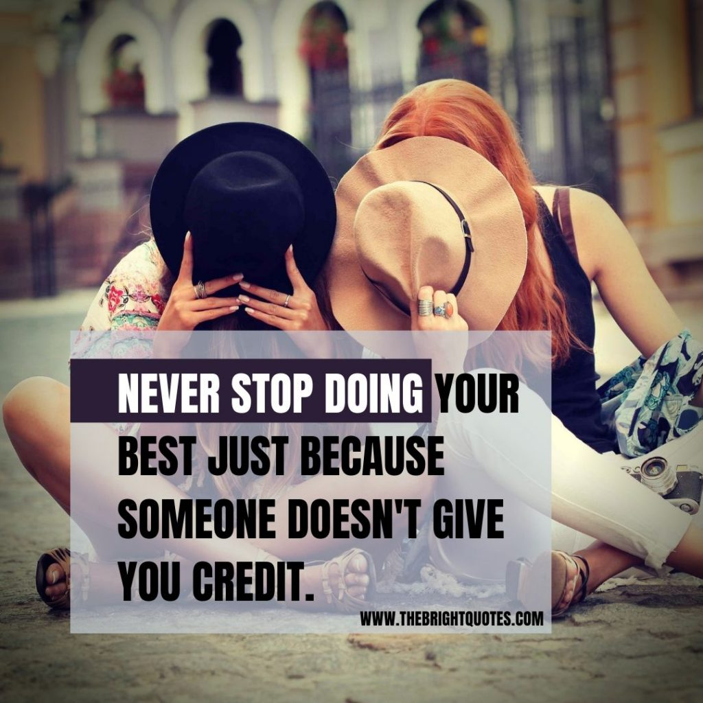 motivational quote never stop doing your best just because someone doesn't give you credit
