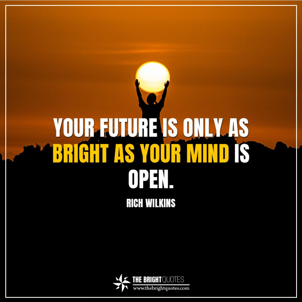 bright future quotes your future is only as bright