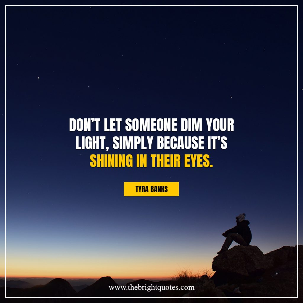 shine bright quotes Don't let someone dim your light