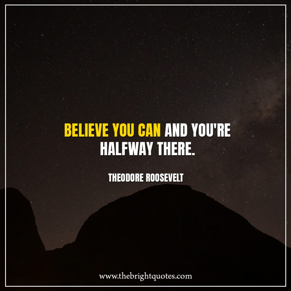Stay Strong Quotes Believe you can and you're halfway there.