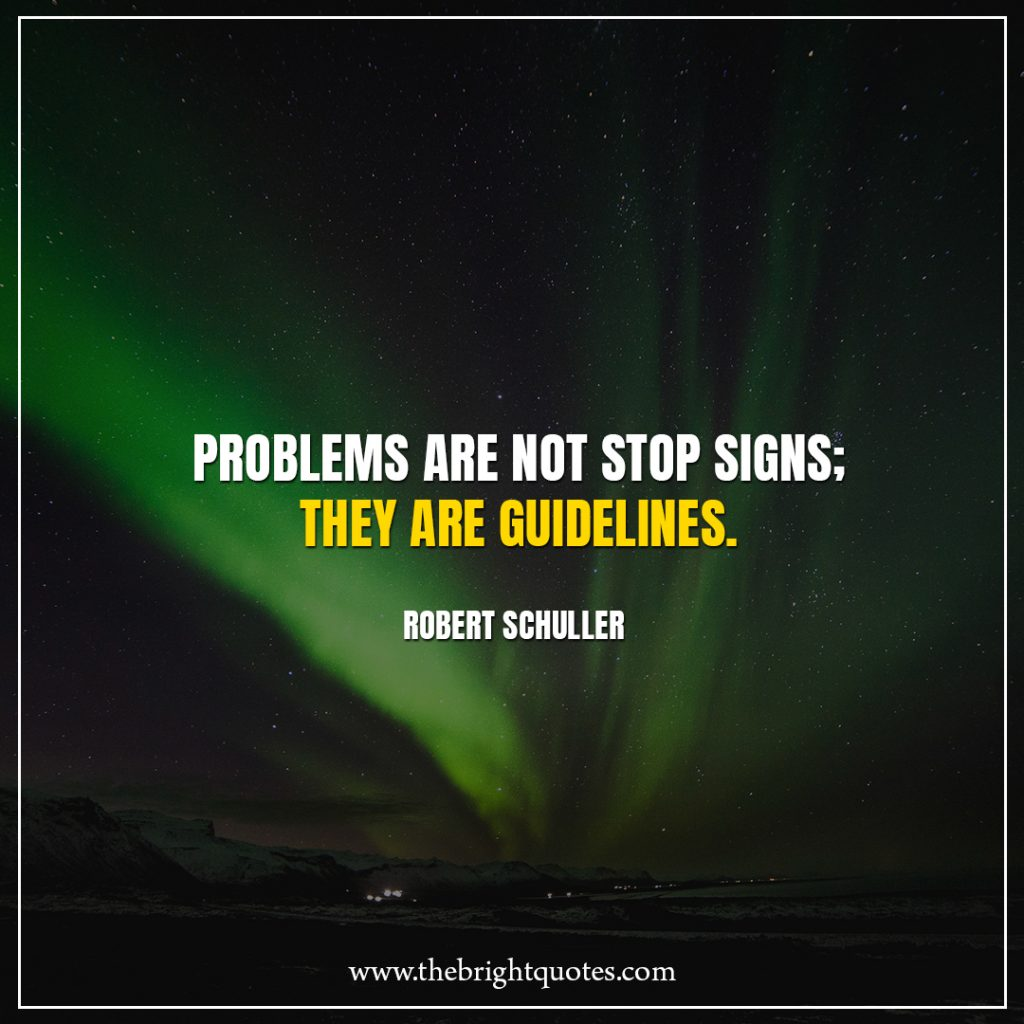 Stay Strong Quotes Problems are not stop signs; they are guidelines.