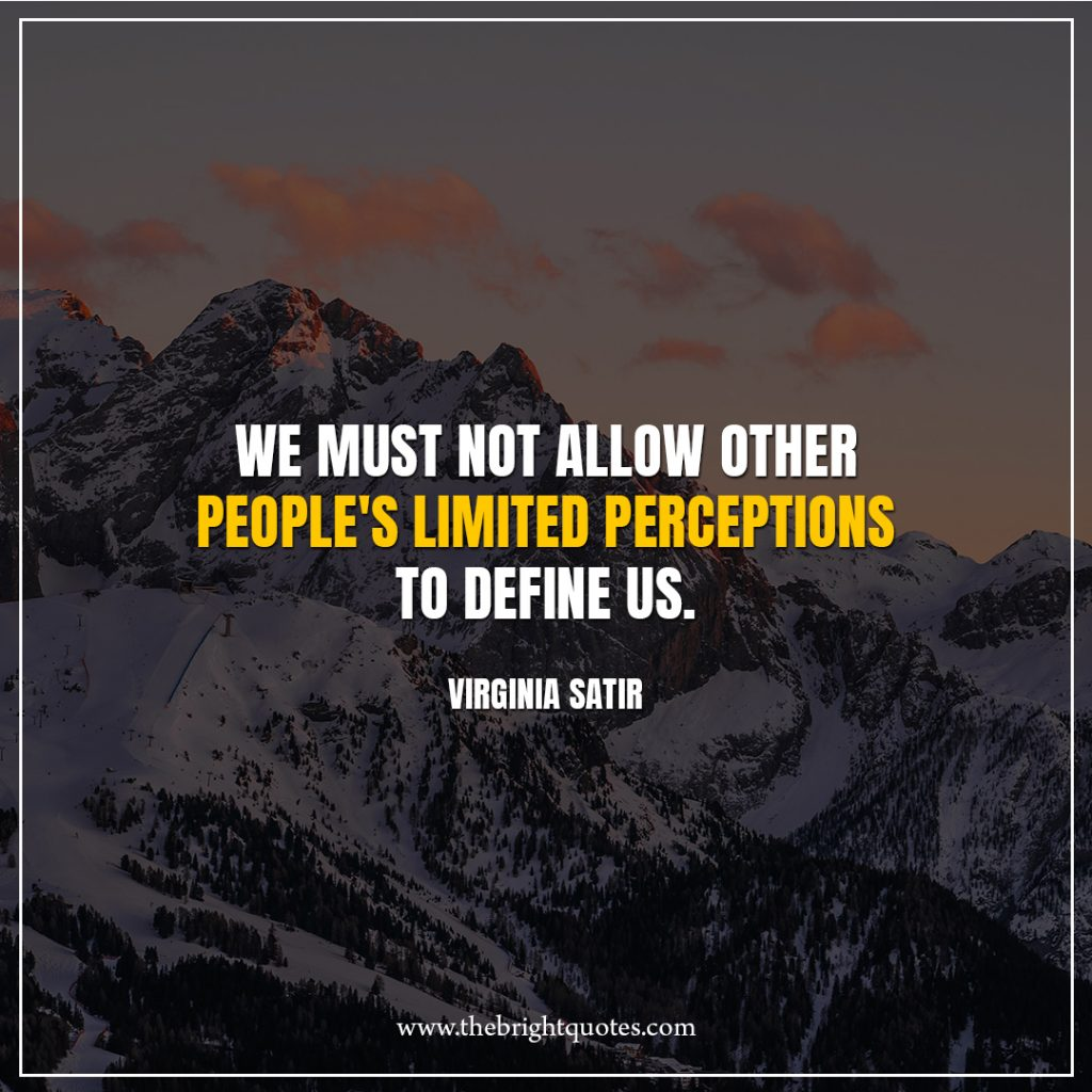 3 quote of the day We-must-not-allow-other-people's-limited-perceptions-to-define-us