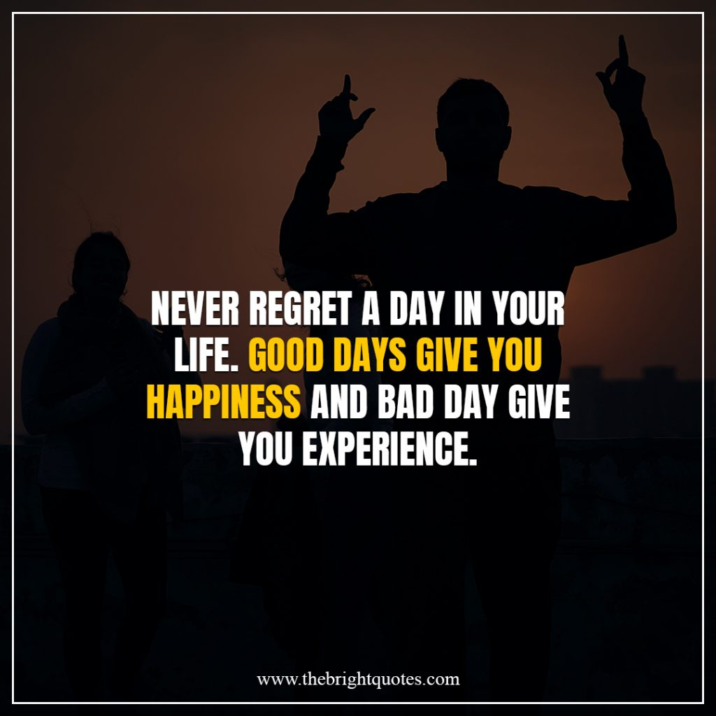 brighten your day quotes Good days give you happiness
