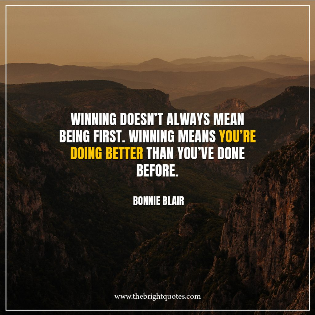 4 quote of the day Winning-doesn't-always-mean-being-first-Winning-means-you're-doing-better