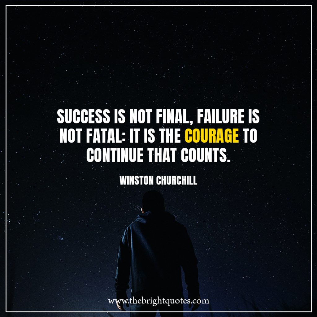 Stay Strong Quotes Success is not final, failure is not fatal: it is the courage to continue that counts.
