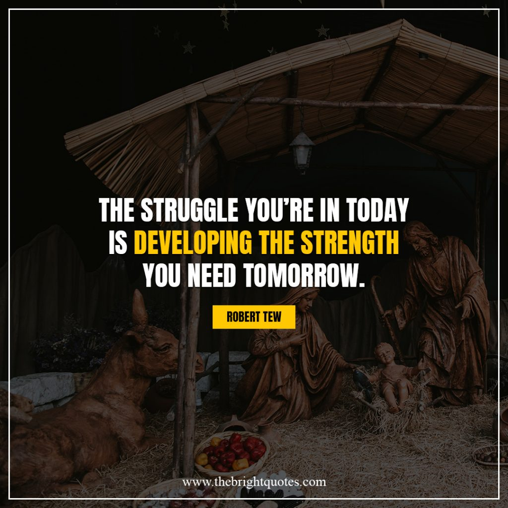 brighten your day quotes the struggle you're in today is developing the strength