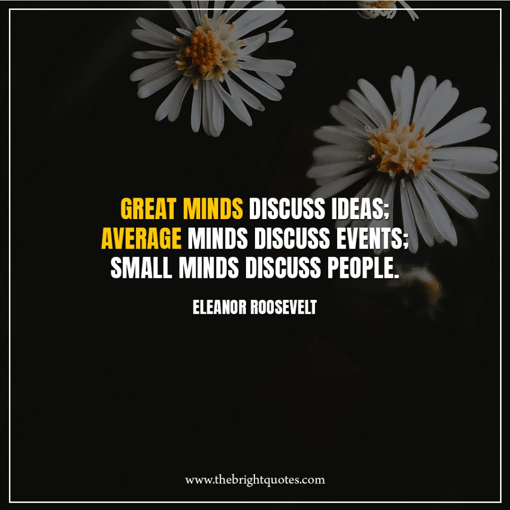 7 quote of the day Great-minds-discuss-ideas-average-minds-discuss-events