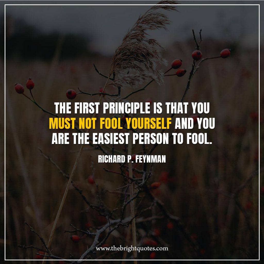 8 quote of the day the-first-principle-is-that-you-must-not-fool