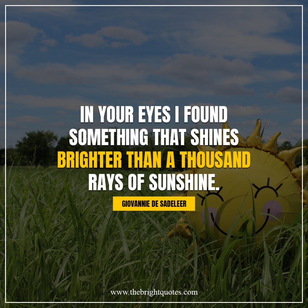shine bright quotes in your eyes I found something that shines brighter