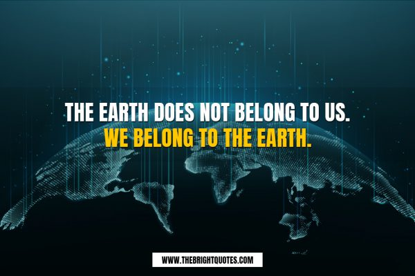 earth day 2020 images with quotes earth does not belong to us