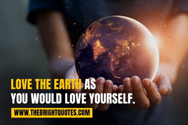 earth day pictures with quotes love the earth as you would love yourself