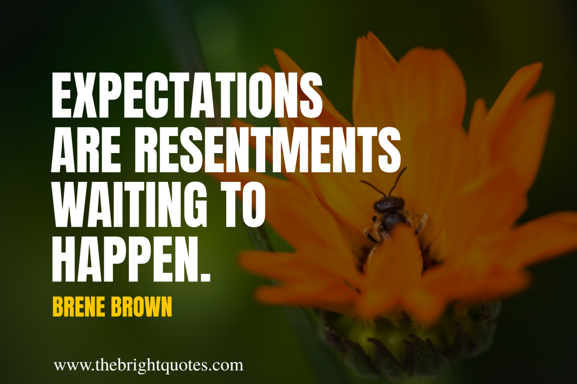 expectations are resentments waiting to happen