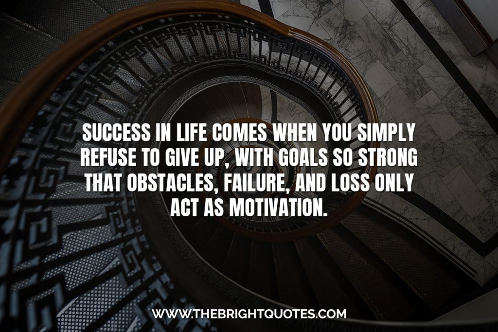 Inspirational quotes about not giving up success in life comes