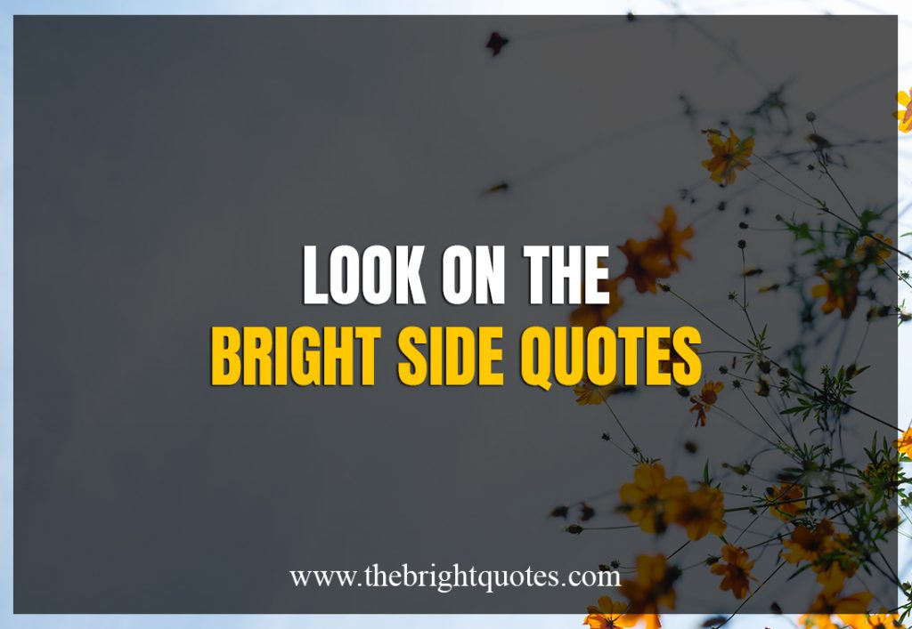 look on the bright side quotes