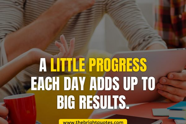 quote of the day inspiration a little progress each day