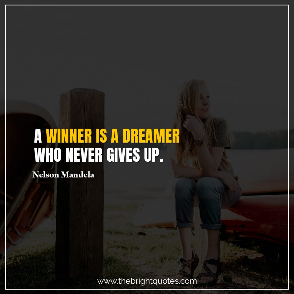 Short Motivational Quotes-A winner is a dreamer who never gives up.-Nelson Mandela