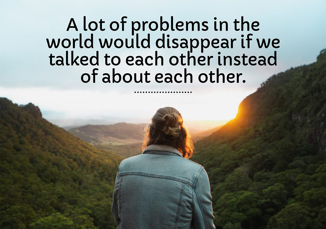 a lot of problems in the world would disappear