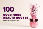 Good Mood Health Quotes Featured Image