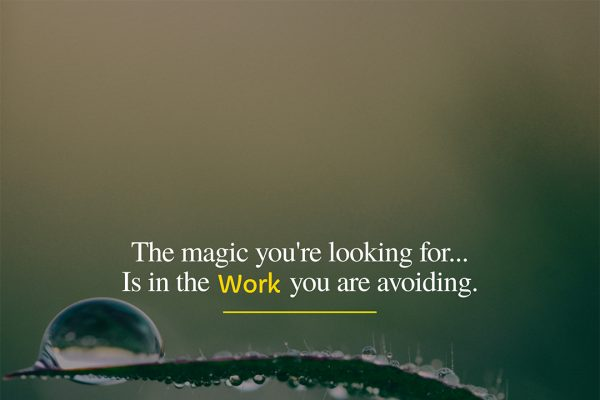 the magic you're looking for is in the work