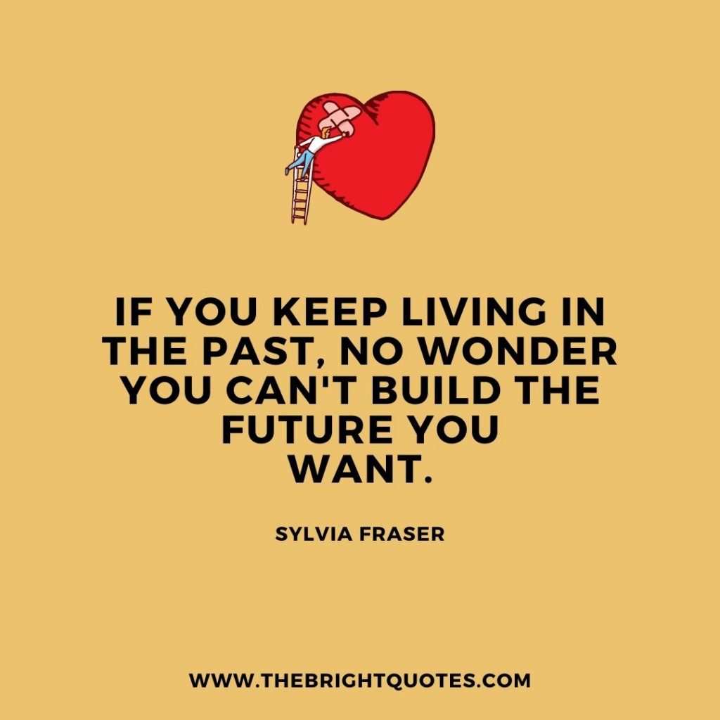 If you keep living in the past