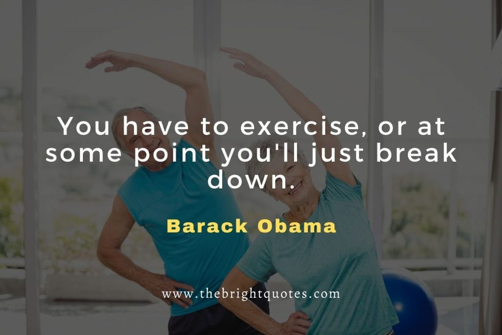 barack obama quote for exercise