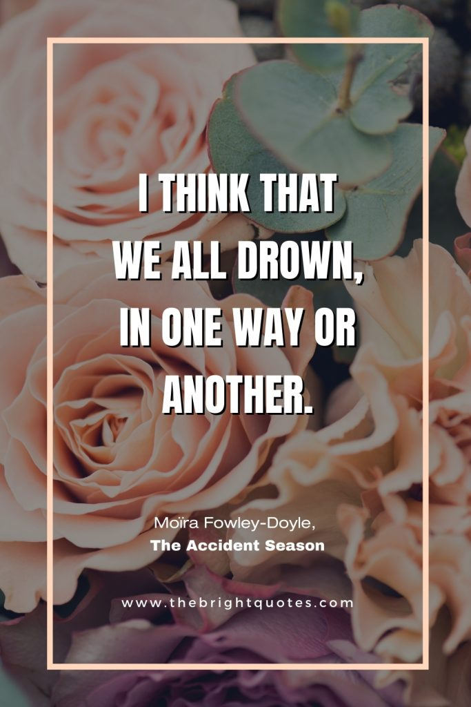 I think that we all drown Moïra Fowley-Doyle, The Accident Season