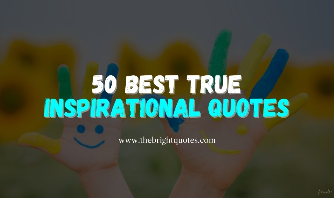 50 Best True Inspirational Quotes featured image
