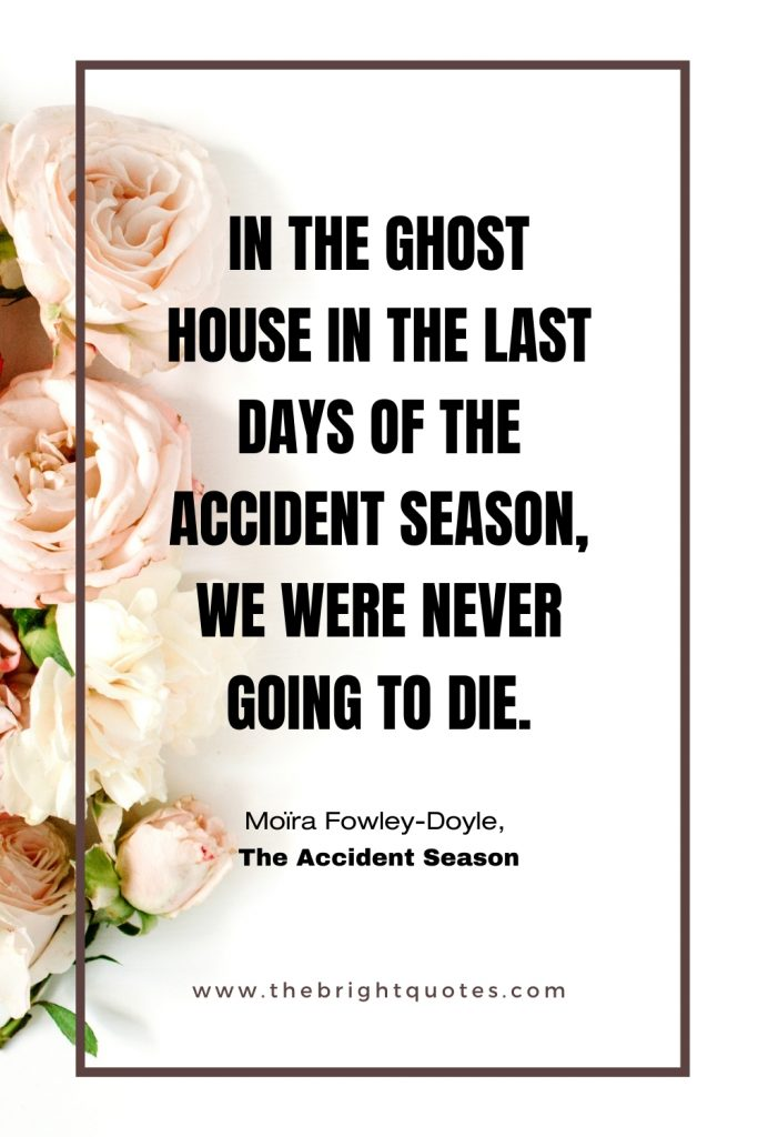 In the ghost house in the last days Moïra Fowley-Doyle, The Accident Season