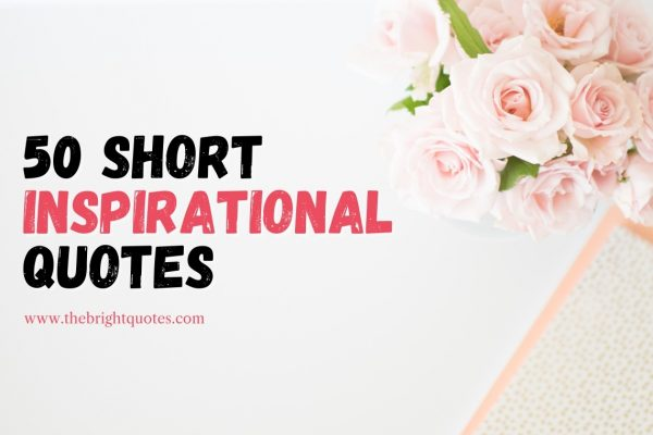 50 Short Inspirational Quotes featured image