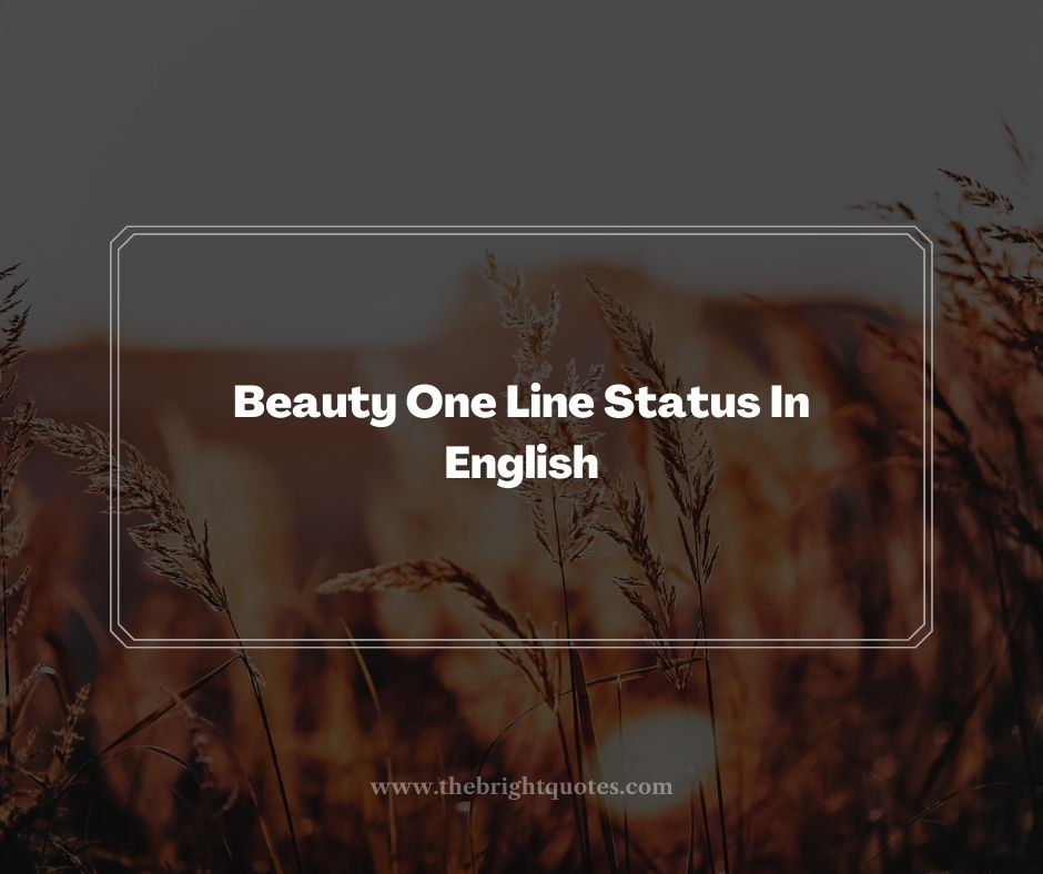 Beauty One Line Status In English
