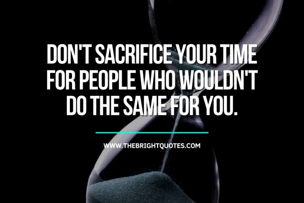 Don't sacrifice your time for people who wouldn't do the same featured image